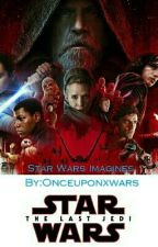 Star Wars Imagines  (Requests Closed) by Onceuponxwars