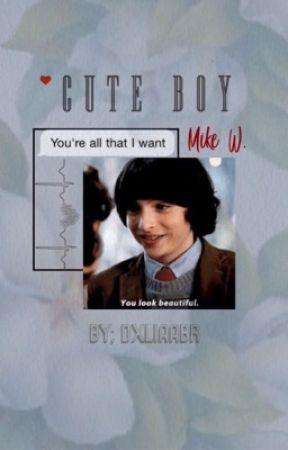 Cute Boy - Mike Wheeler y tú [TERMINADA] by -kakydeli