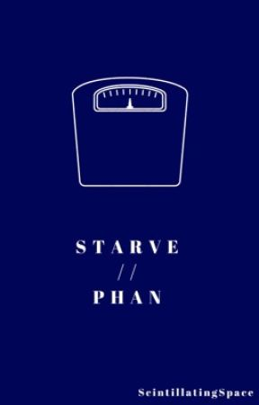 Starve // Phan  by ScintillatingSpace