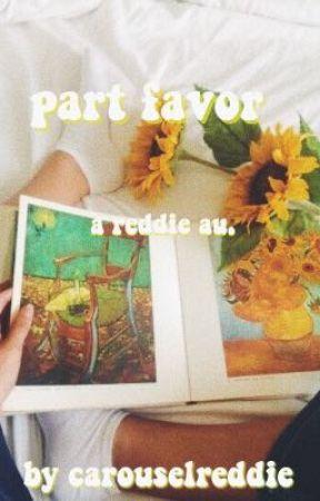 party favor ; a reddie au.  by reconcerns