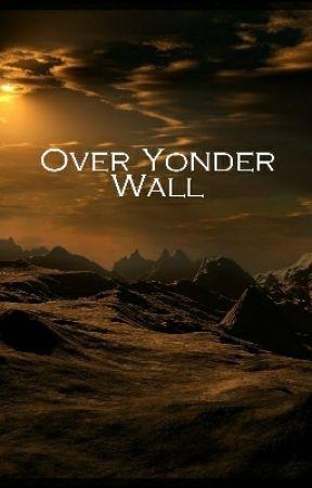 Over Yonder Wall. by MatthewStilson