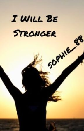 I Will Be Stronger by sophiapargas