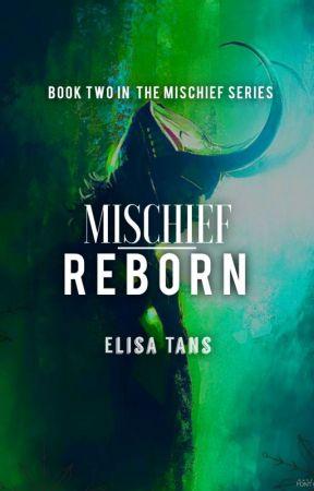 Mischief Reborn by ElisaTans01