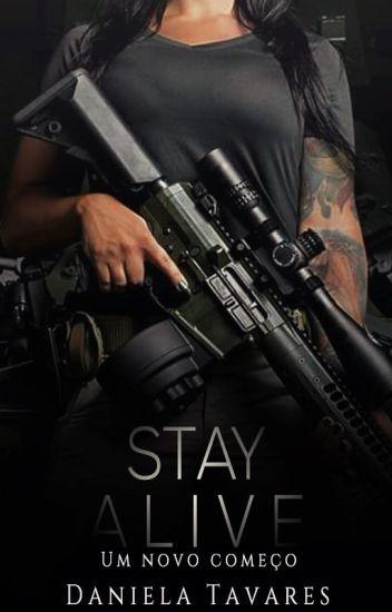 Stay Alive - Um novo começo.