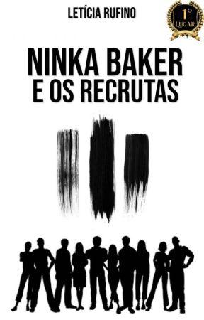 Ninka Baker e Os Recrutas by perdidanasnuvens