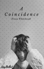 A Coincidence||Fionn Whitehead by neverlandhiraeth