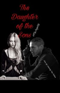 The Daughter of the Sons • Sons of Anarchy Fan Fiction • Completed  cover