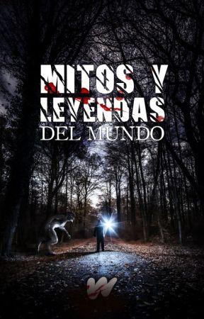 Mitos y leyendas del mundo by WattpadLadoOscuroES