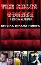 THE SHOTS CORNER by Nilanjana07