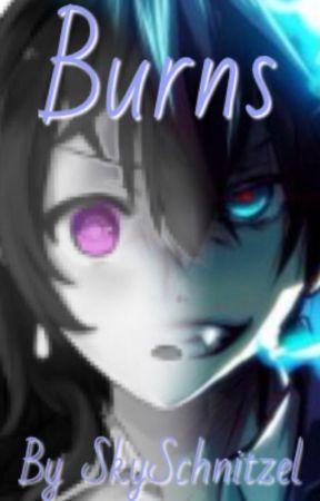 Burns [#2] (Rin Okumura X Reader) by SkySchnitzel