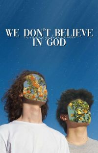 WE DON'T BELIEVE IN GOD cover