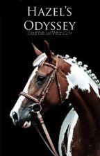Hazel's Odyssey (Horse Story) by HorseLover224