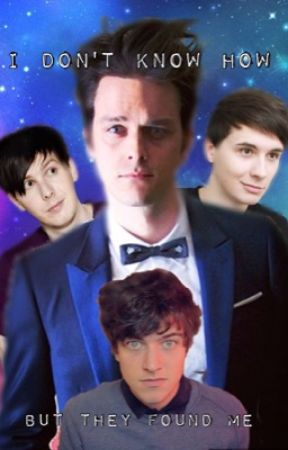 I Don't Know How, But They Found Me ➰ Dallon Weekes FanFiction by PHAN-TRASH-2022