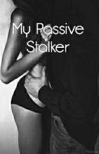 My Passive Stalker.  cover