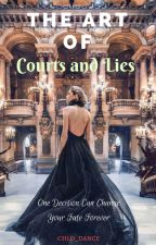 The Art of Courts and Lies (Book 1 in The Gifted Trilogy) by chlo_dance