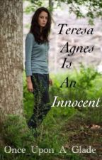 Teresa Agnes Is An Innocent by Once_Upon_A_Glade