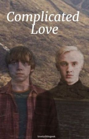 Complicated Love {Ron Weasley X Draco Malfoy X Reader} by lovelylittlegeek