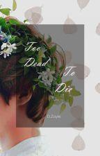 {LongFic Jihan: Too Dead To Die} by dzoylehanhphuc