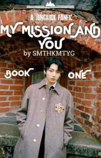 MY MISSION AND YOU [BOOK 1] || JEON JUNGKOOK [C] cover