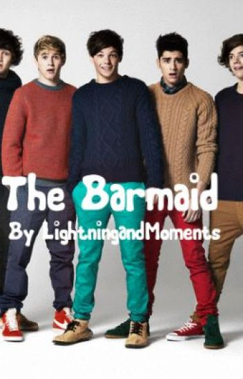The Barmaid - A One Direction/ Louis Tomlinson Fanfic
