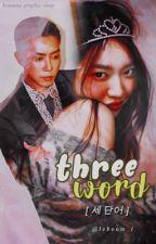 Three Words (Eun Jiwon Fanfiction) by leboum_l