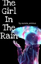 The Girl In The Rain by eunoia_animus