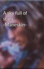 A sky full of stars -Maneskin- by Maneskin__