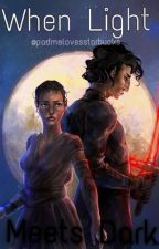 When Light Meets Dark - A Reylo Romance by padmelovesstarbucks