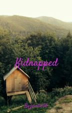 Kidnapped by jcurtis06
