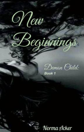 Demon Child: New Beginnings by Moonbeamray23