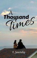 A Thousand Times | E. Janetulip 🌷 by simpleyetsoevil