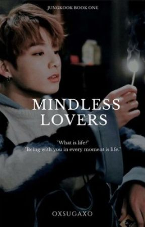 Mindless Lovers[ Jungkook ] book 1 by oXsugaXo