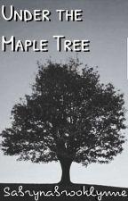 Under the Maple Tree by sabrynabrooklynne