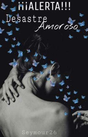 ¡¡¡ALERTA!!! Desastre Amoroso [PRONTO] by Seymour26
