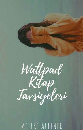 Wattpad Kitap Tavsiyeleri  by NotMilayk