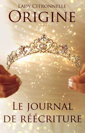 Origine - Le journal de réécriture by LadyCitronnelle