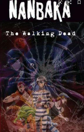 Nanbaka: Walking Dead {Rewritten}  by cattieapple