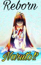 Reborn In Naruto!? by YoshiPrincess