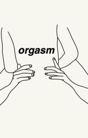 orgasm [ a collection of girl group oneshots ] by BYULSTAGRAM