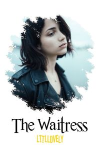 The Waitress ↯ C. Randall [Currently Editing] cover