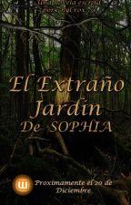 El Extraño Jardin De Sophia by bycrox79