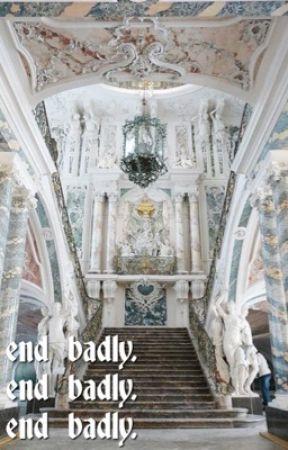 END BADLY [B. TAYLOR] by heavenlystark
