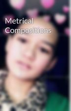Metrical Compositions by JessicaShrestha7
