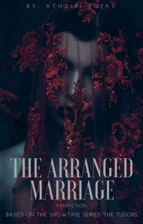 The Arranged Marriage (The Tudor's Series) by Dat_AthRojas