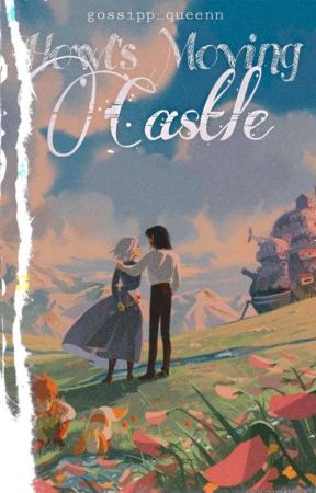 Howl's moving castle (fanfic) Howl X Reader✔️ by gossipp_queenn