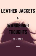 Leather jackets and wandering thoughts - FP JONES by Mlissax