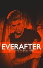 Everafter ~ The love in our veins ♕ by drunkofjbieber
