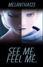 See me, feel me ( JELSA ) by melantha123