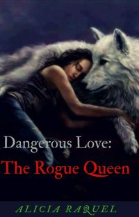 Dangerous Love: The Rogue Queen cover