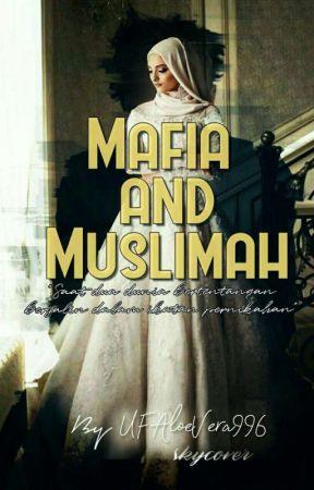 Mafia And Muslimah  by UFAloeVera996